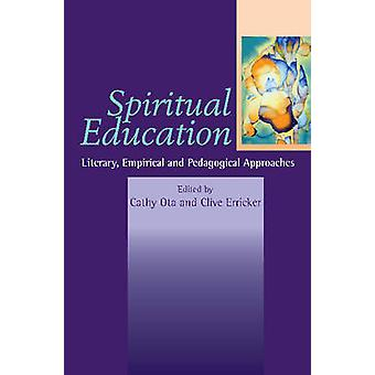 Spiritual Education - Literary - Empirical and Pedagogical Approaches -