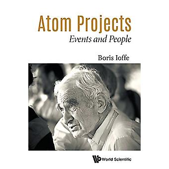Atom Projects - Events And People by Boris Lazarevich Ioffe - 97898131