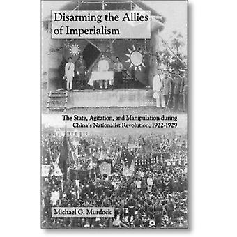 Disarming the Allies of Imperialism - The State - Agitation - and Mani