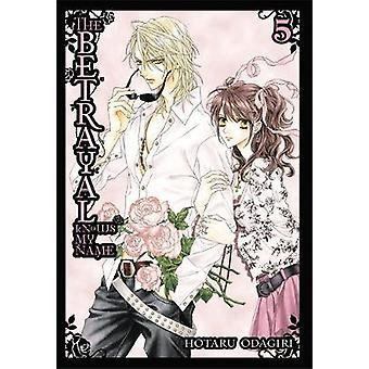 The Betrayal Knows My Name Vol. 5 by Hotaru Odagiri & Hotaru Odagiri
