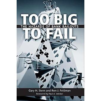 För stor för att misslyckas av Gary H. Stern & Ron J. Feldman & Paul A. Volcker