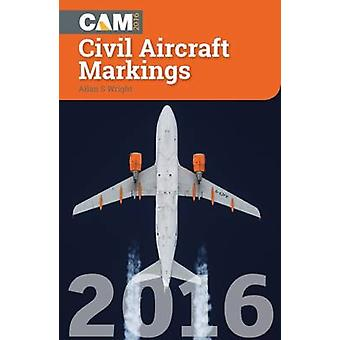 Civil Aircraft Markings 2016 by Allan S Wright