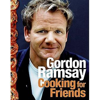 Cooking for Friends by Gordon Ramsay - 9780061435041 Book