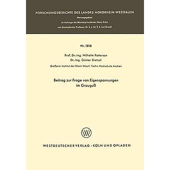 Beitrag zur Frage von Eigenspannungen im Graugu by Patterson & Wilhelm