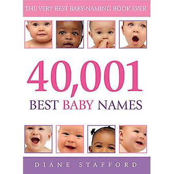 40001 Best Baby Names by Diane Stafford