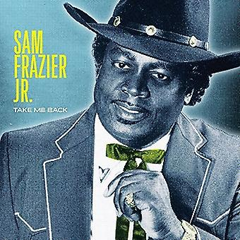 Sam Frazier Jr - Take Me Back [Vinyl] USA import