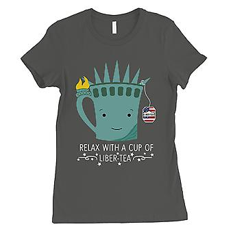 Cup Of Liber-Tea T-Shirt Gift Womens Cool Grey 4th of July Outfits