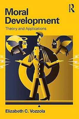 Moral DevelopHommest Theory and Applications by Vozzola & Elizabeth C.