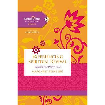 Experiencing Spiritual Revival - Renewing Your Desire for God by Marga