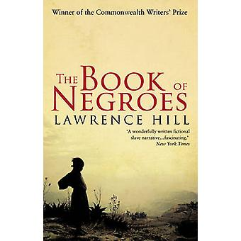 The Book of Negroes by Lawrence Hill - 9780552775489 Book