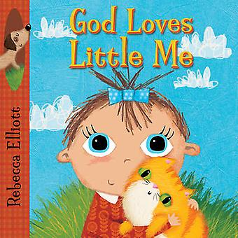 God Loves Little Me by Rebecca Elliott - 9780745965598 Book