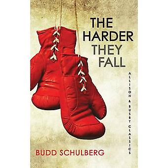 The Harder They Fall by Budd Schulberg - 9780749013073 Book