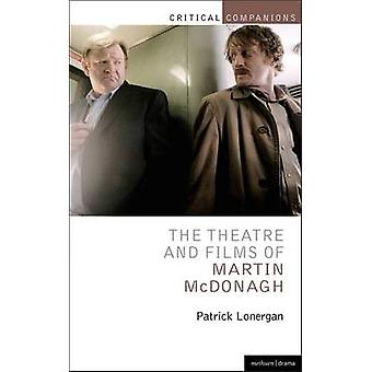 The Theatre and Films of Martin McDonagh by Patrick Lonergan - 978140