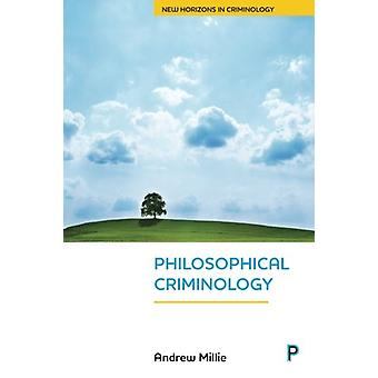 Philosophical criminology by Andrew Millie - 9781447323716 Book