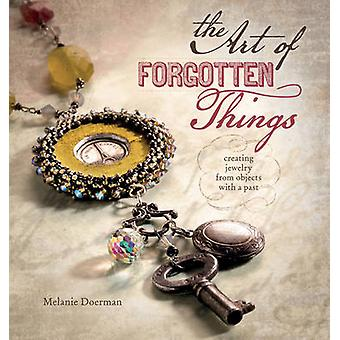 The Art of Forgotten Things - Creating Jewelry by Melanie Doerman - 97