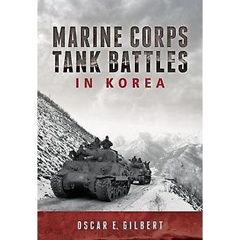 Batailles de réservoir du Corps des marines en Corée par Oscar E. Gilbert - 978161200531