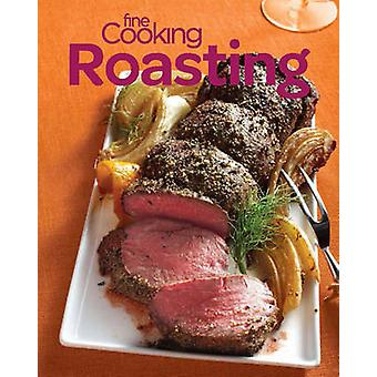 Fine Cooking Roasting - Favorite Oven Recipes for Chicken - Beef - Veg