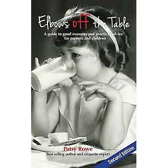 Elbows off the Table by Patsy Rowe - 9781742576657 Book