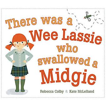 There Was a Wee Lassie Who Swallowed a Midgie by Rebecca Colby - Kate