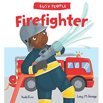 Busy People - Firefighter by Lucy M. George - AndoTwin - 9781784931513
