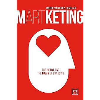 Martketing - The Heart and Brain of Branding - 2016 by Javier Sanchez L