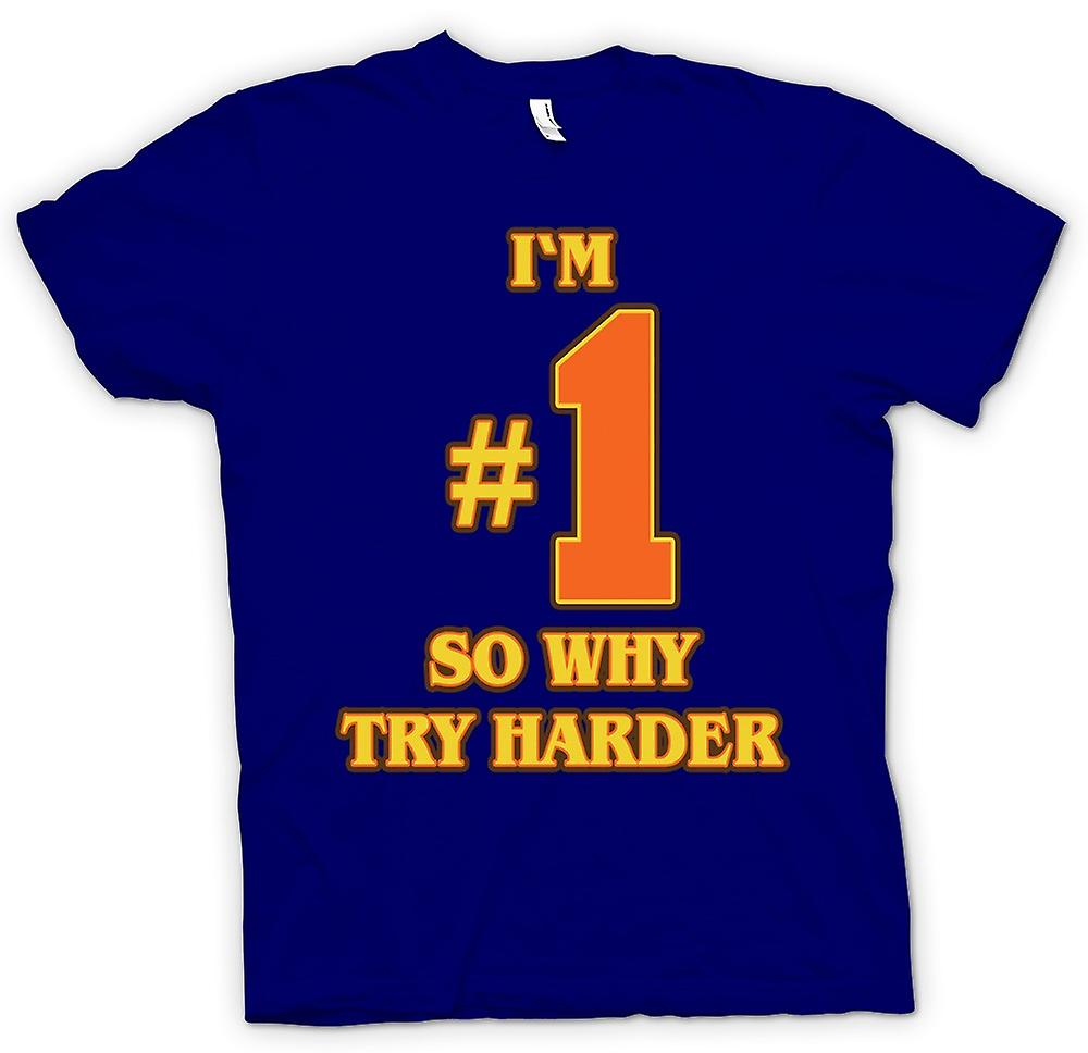 Herren T-Shirt - Ich bin kein 1 so warum Try Harder - Lustiges