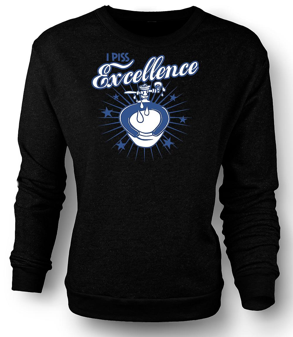 Mens Sweatshirt I Piss Excellence - Funny