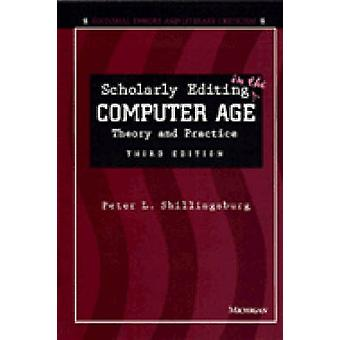 Scholarly Editing in the Computer Age - Theory and Practice (3rd Revis