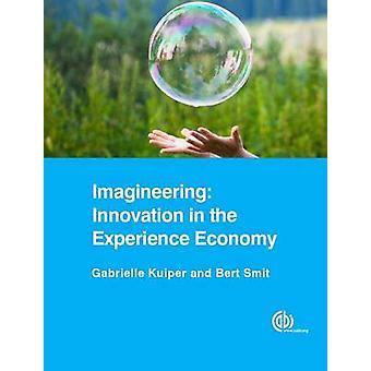 Imagineering - Innovation dans l'économie de l'expérience par Gabrielle Kuipe