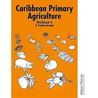 Caribbean Primary Agriculture - Workbook 4: Workbook Bk.4