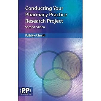 Conducting Your Pharmacy Practice Research Project: A Step-by-step Guide
