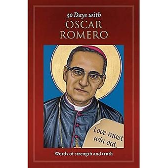 30 Days with Oscar Romero 30 Days with Oscar Romero: Words of Strength and Truth Words of Strength and Truth