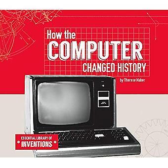 Comment l'ordinateur a changé l'histoire (bibliothèque essentielle des Inventions)