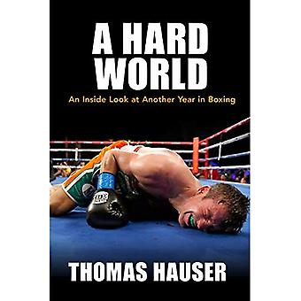 A Hard World: An Inside Look at Another Year in Boxing