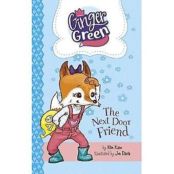 The Next Door Friend (Ginger Green, Playdate Queen: Ginger Green, Playdate Queen)