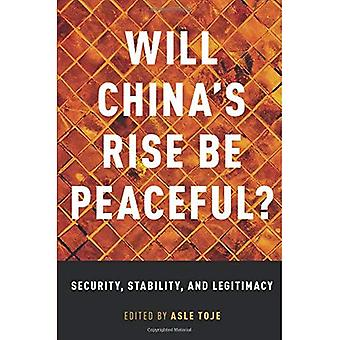 Will China's Rise Be Peaceful?: The Rise of a Great Power in Theory, History, Politics , and the Future