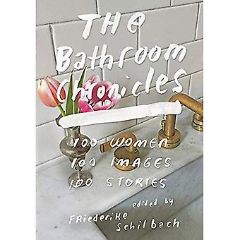 The Bathroom Chronicles: 100 Women. 100 Images. 100� Stories.