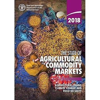 Tillståndet för jordbruksråvaror marknadsför 2018: handel med jordbruksprodukter, klimatförändringar och tryggad livsmedelsförsörjning