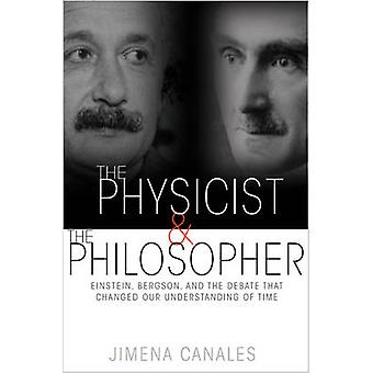 Physicist and the Philosopher by Jimena Canales