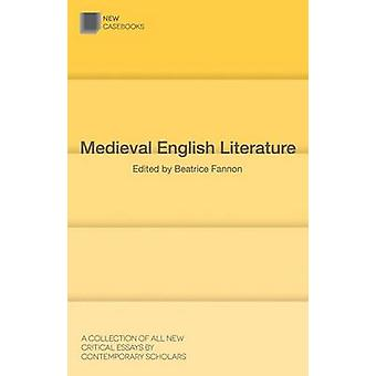 Medieval English Literature by Fannon & Beatrice