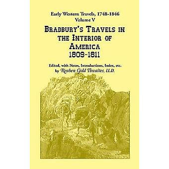 Early Western Travels 17481846 Volume V Bradburys Travels in the Interior of America 18091811. Edited with Notes Introductions Index etc. by Thwaites & Reuben Gold