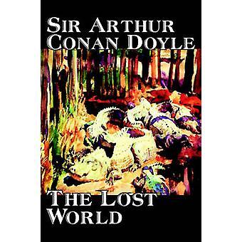 The Lost World by Arthur Conan Doyle Science Fiction Classics Adventure by Doyle & Arthur Conan