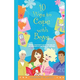 10 Ways to Cope with Boys by Plaisted & Caroline