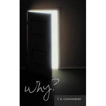 Why by Choudhury & T. K.