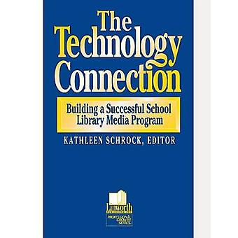 The Technology Connection Building a Successful School Library Media Program the by Schrock & Kathleen