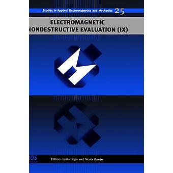Electromagnetic Nondestructive Evaluation IX by Udpa & L.