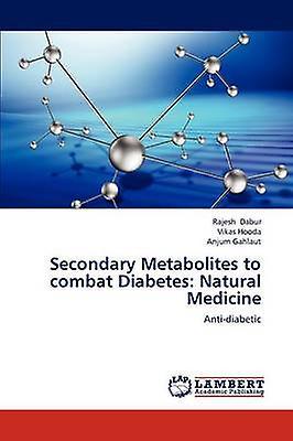 Secondary Metabolites to combat Diabetes Natural Medicine by Dabur & Rajesh