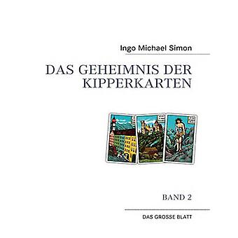 Das Geheimnis der Kipperkarten by Simon & Ingo Michael