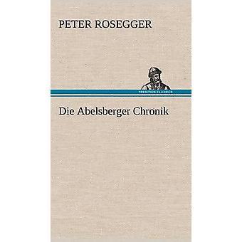 Die Abelsberger Chronik af Rosegger & Peter