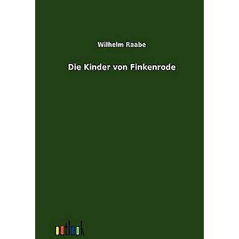 Die Kinder von Finkenrode by Raabe & Wilhelm